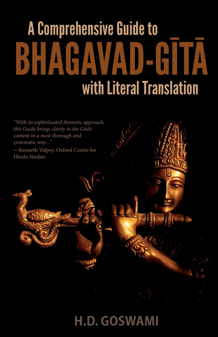 A Comprehensive Guide to Bhagavad-Gita with Literal Translation: H.D.  Goswami: 9780692761717: Amazon.com: Books