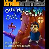 Otto the Grouchy Owl