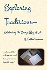 Exploring Traditions--Celebrating the Grange Way of Life Kindle Edition