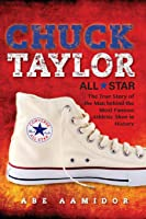 Chuck Taylor All Star: The True Story Of The Man
