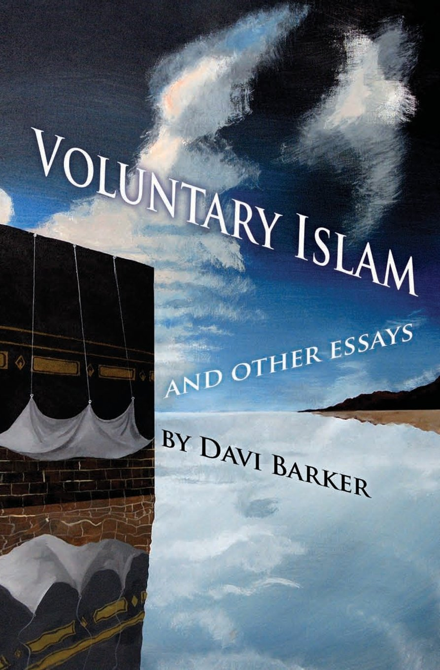 voluntary islam and other essays davi barker  voluntary islam and other essays davi barker 9781938357022 com books