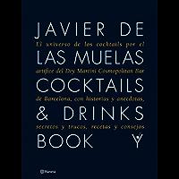 Cocktails & Drinks Book: El universo de los cocktails por el artífice del Dry Martini Cosmopolitan Bar de (Spanish Edition)