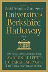 University of Berkshire Hathaway: 30 Years of Lessons Learned from Warren Buffett & Charlie Munger at the Annual Shareholders Meeting Kindle Edition