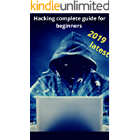 Hacking for beginners 2019: complete step by step guide (English Edition)