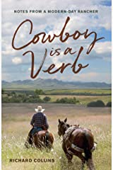 Cowboy is a Verb: Notes from a Modern-day Rancher Paperback