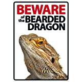 Beware of The Bearded Dragon Plastic Sign