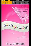Lola's Prayer Cocktail (Lola's Cocktail Series Book 1)