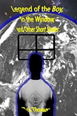 Legend of the Boy, In the Window, and Other Short Stories Kindle Edition