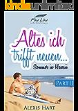 Altes Ich trifft neuen... Teil II: Ein erotischer Liebesroman (1. Teil gratis)