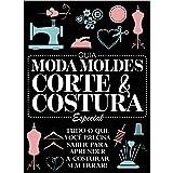 Guia Moda Moldes Corte & Costura Especial