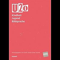 U20 - Kindheit Jugend Bildsprache (Kontext Kunstpädagogik)