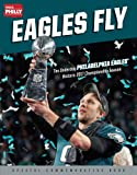 Eagles Fly: The Underdog Philadelphia Eagles' Historic 2017 Championship Season