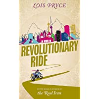 Revolutionary Ride: On the Road in Search of the Real Iran