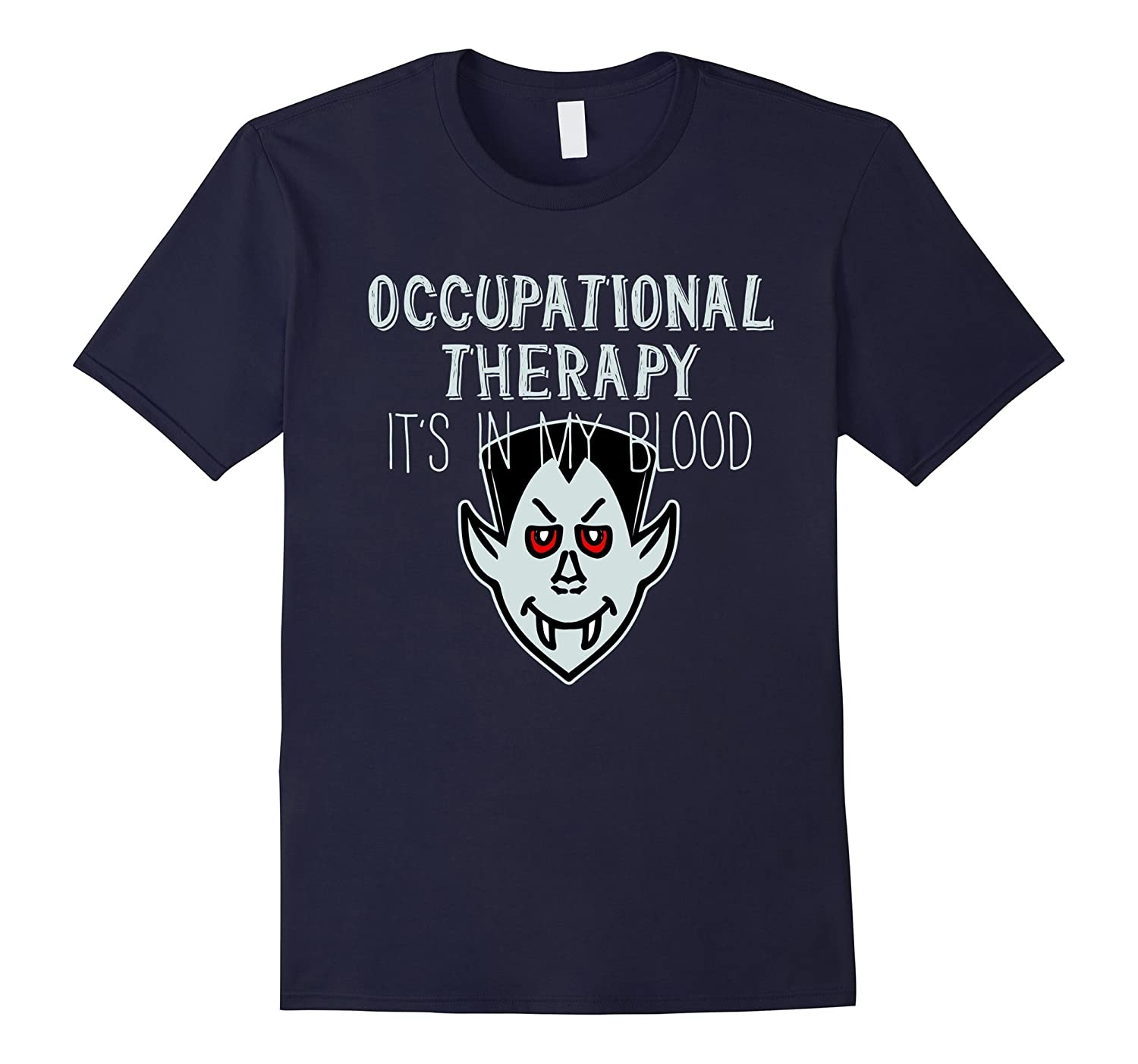 Occupational Therapy its in my Blood T-Shirt-TJ