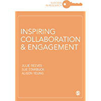 Inspiring Collaboration and Engagement (Success in Research)