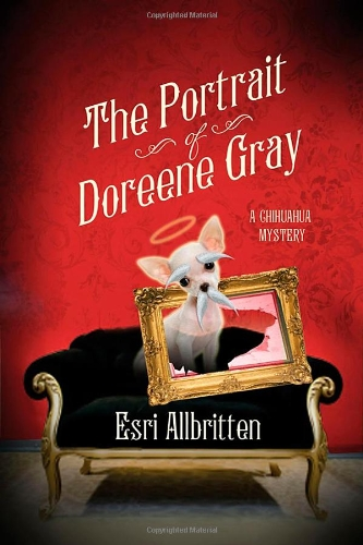 The Portrait of Doreene Gray: A Chihuahua Mystery (A Tripping Magazine Mystery)