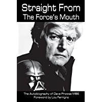 Straight From The Force's Mouth (English Edition)