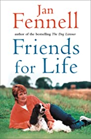 Friends for Life: The Heart-warming Life Story of One Underdog Who Came Out on Top