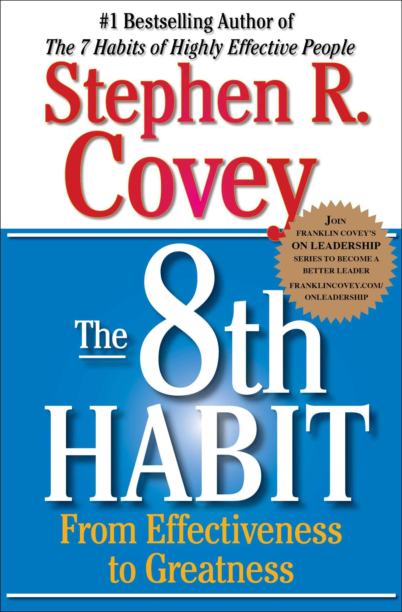 The 8th Habit: From Effectiveness to Greatness: Covey, Stephen R.:  9780743287937: Amazon.com: Books