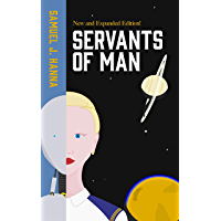 Servants of Man: Expanded Edition (Age of Androids Book 1) (English Edition)