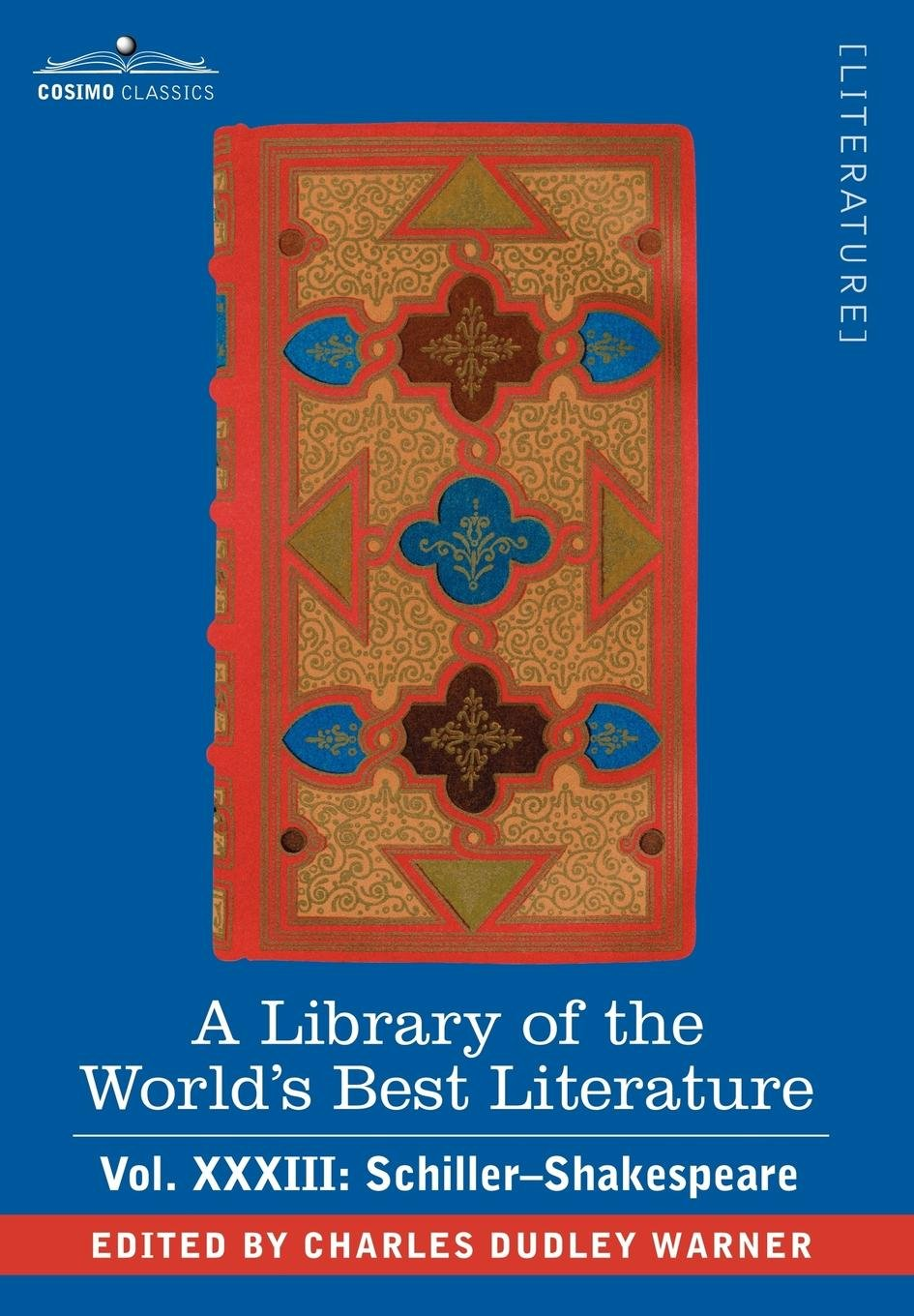 Download A Library of the World's Best Literature - Ancient and Modern - Vol.XXXIII (Forty-Five Volumes); Schiller-Shakespeare ebook