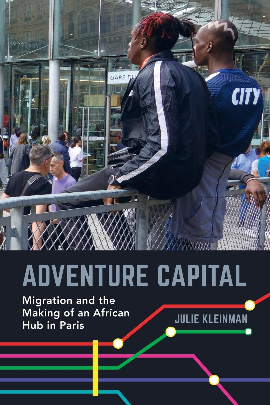 Kleinman, J: Adventure Capital: Migration and the Making of an African Hub in Paris: Amazon.es: Kleinman, Julie: Libros en idiomas extranjeros