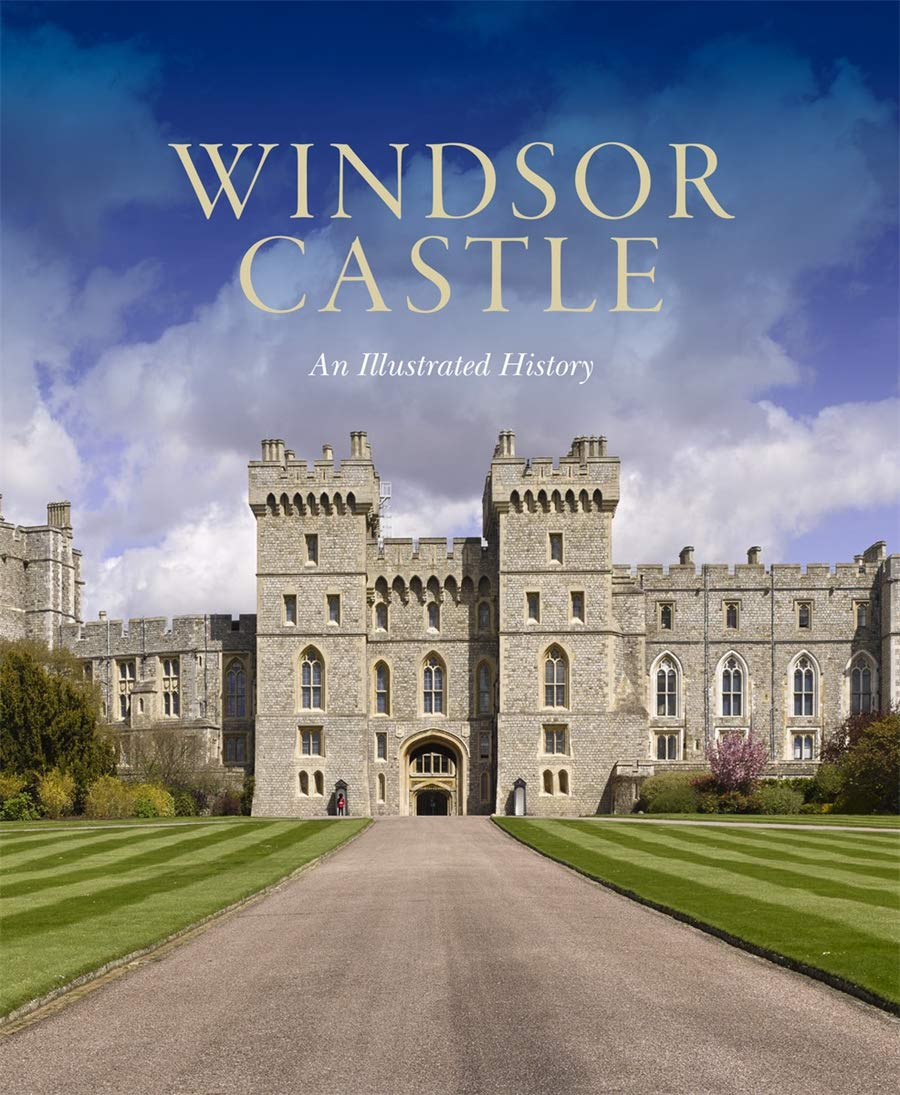 Buy Windsor Castle: An Illustrated History Book Online at Low Prices in  India | Windsor Castle: An Illustrated History Reviews & Ratings - Amazon.in