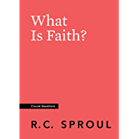 What Is Faith? (Crucial Questions) (English Edition)