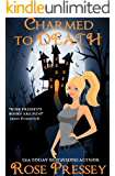 Charmed to Death: A Witch Cozy Mystery (Halloween LaVeau Witch Mystery Series Book 8)