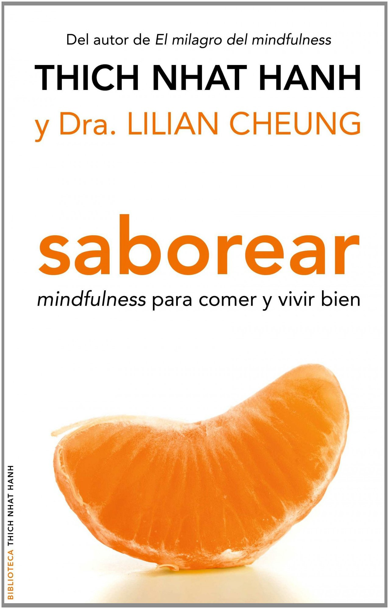 Saborear: mindfulness para comer y vivir bien (Biblioteca Thich Nhat Hanh) Tapa blanda – 4 mar 2011 Lilian Cheung Ediciones Oniro 8497545184 Cooking / General