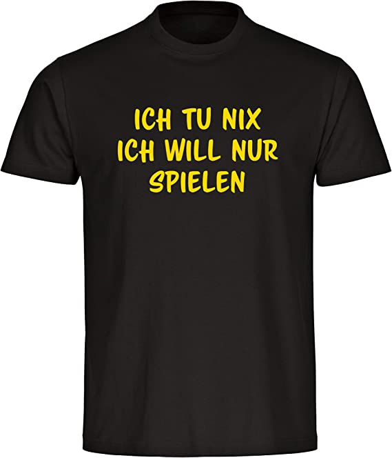 T-Shirt Ich tu nix, ich Will nur Spielen schwarz Herren Gr