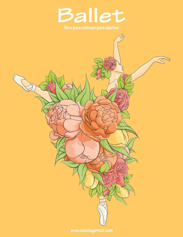 Ballet libro para colorear para adultos 1: Volume 1: Amazon.es: Nick ...