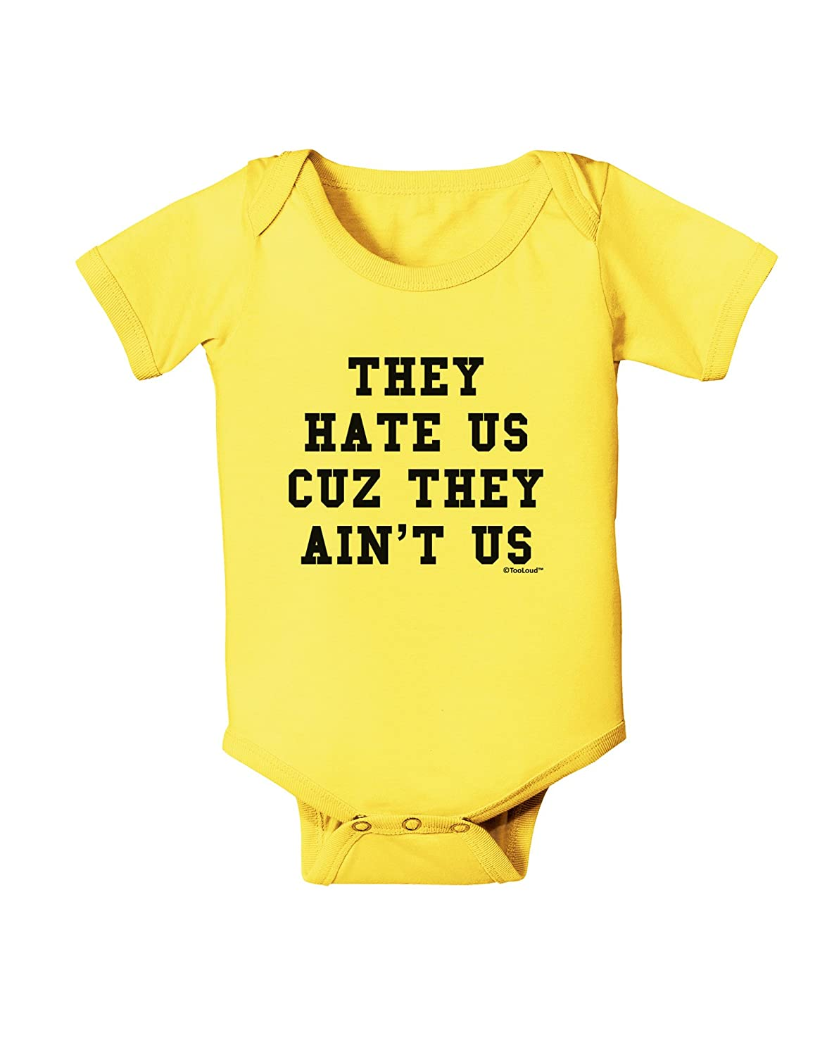 TooLoud They Hate Us Cuz They Aint Us Baby Romper Bodysuit