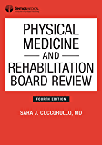 Physical Medicine and Rehabilitation Board Review, Fourth Edition