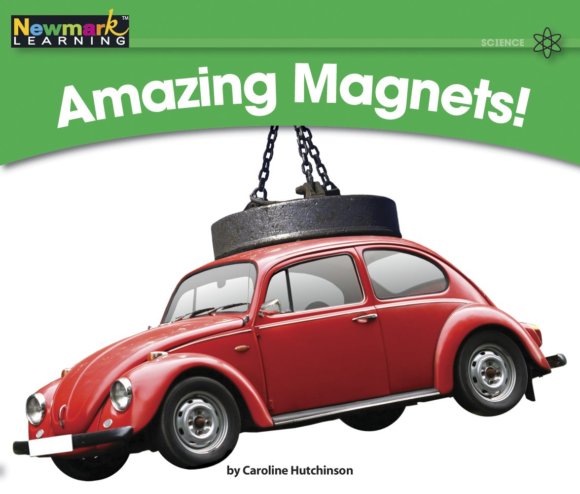 Amazing Magnets! (Rising Readers: Science, Level F)