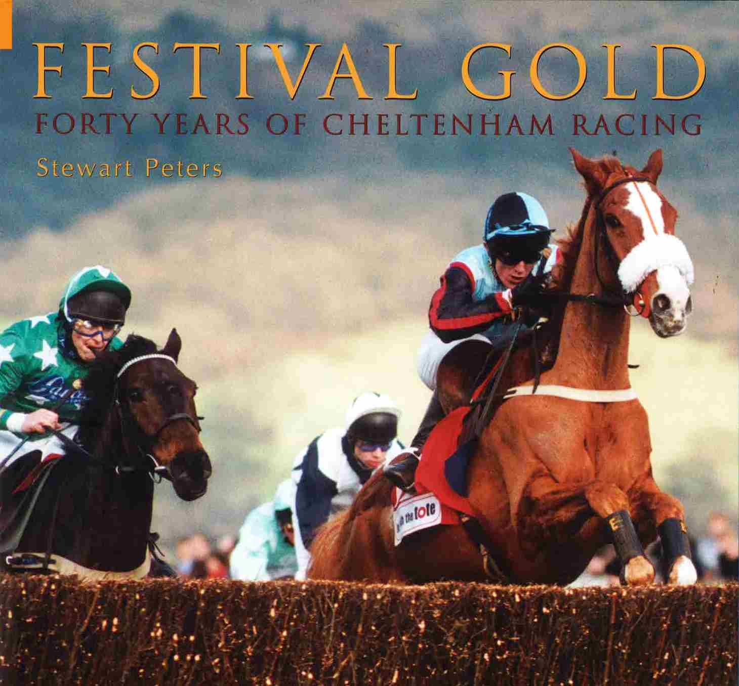 Festival Gold: Forty Years of Cheltenham Racing PDF