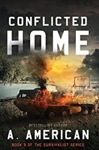Conflicted Home (The Survivalist) (Volume 9)