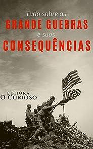 Tudo sobre as Grandes Guerras e suas Consequências
