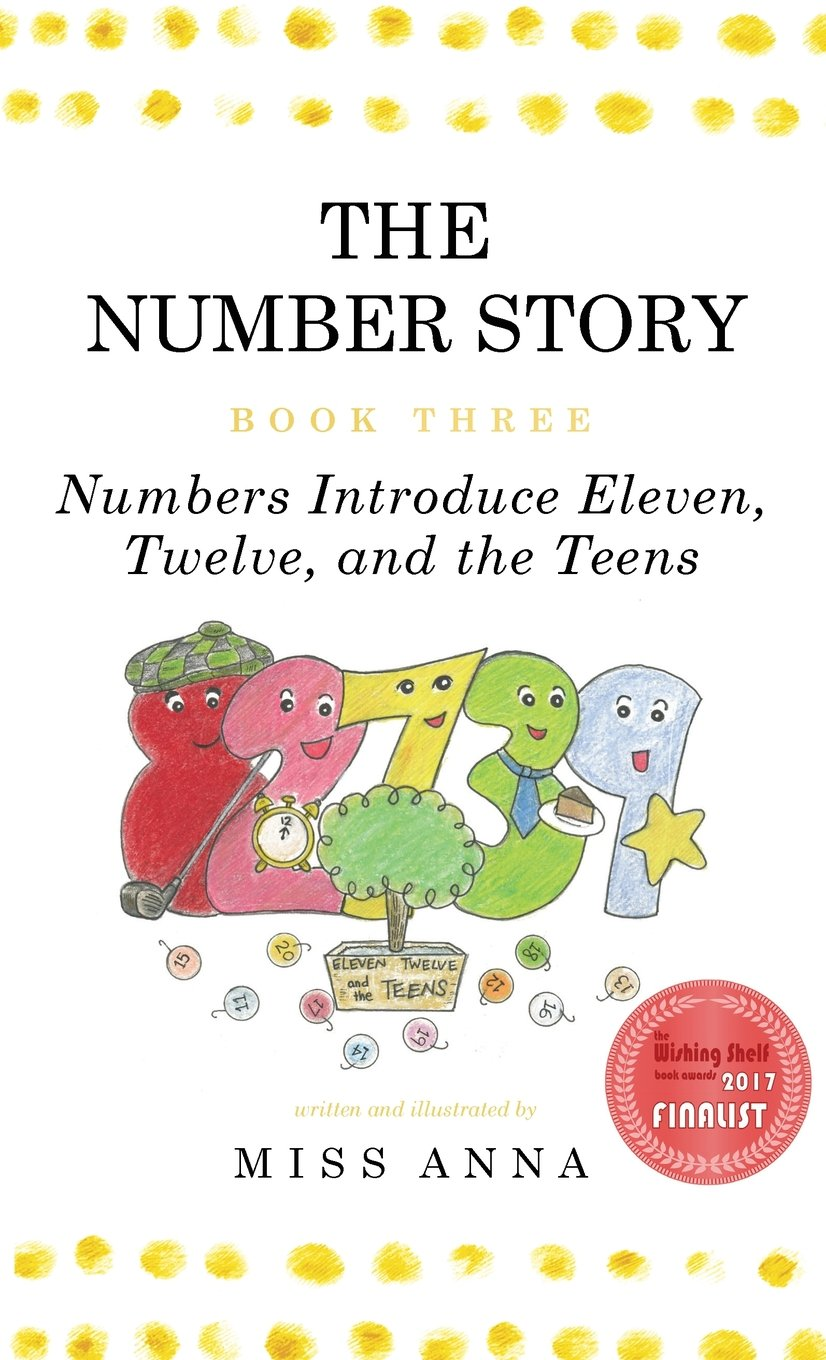 The Number Story 3 / The Number Story 4: Numbers Introduce Eleven, Twelve, and the Teens / Numbers Teach Children Their Ordinal Names ebook