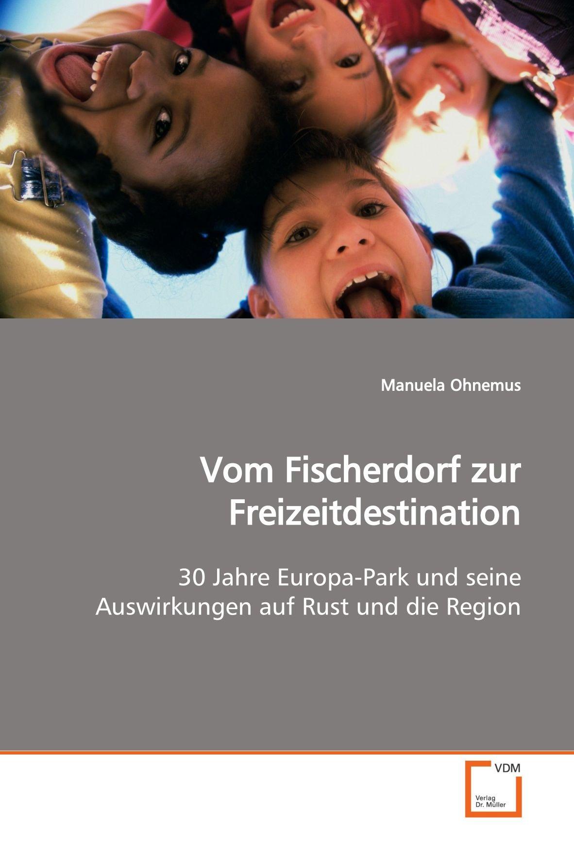 Vom Fischerdorf zur Freizeitdestination: 30 Jahre Europa-Park und seine Auswirkungen auf Rust und die Region