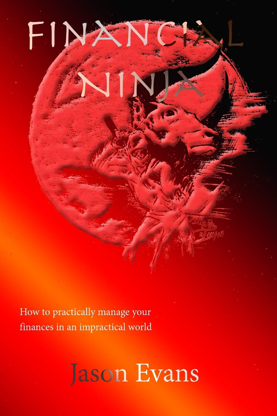 Financial Ninja: How to Practically Manage Your Finances in ...