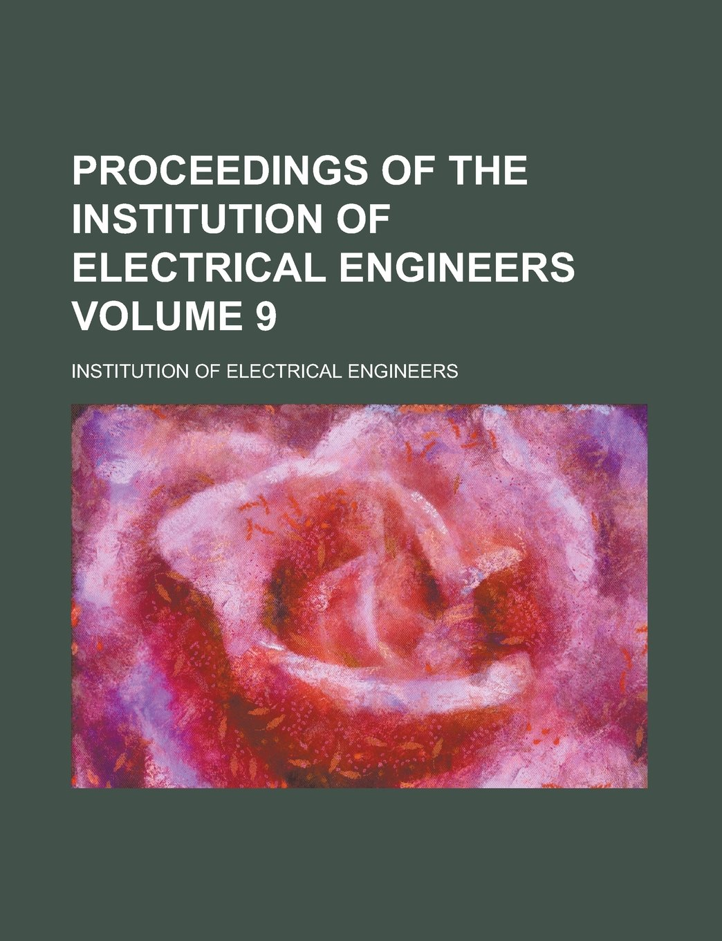 Read Online Proceedings of the Institution of Electrical Engineers Volume 9 PDF