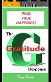 The Gratitude Response: Find True Happiness