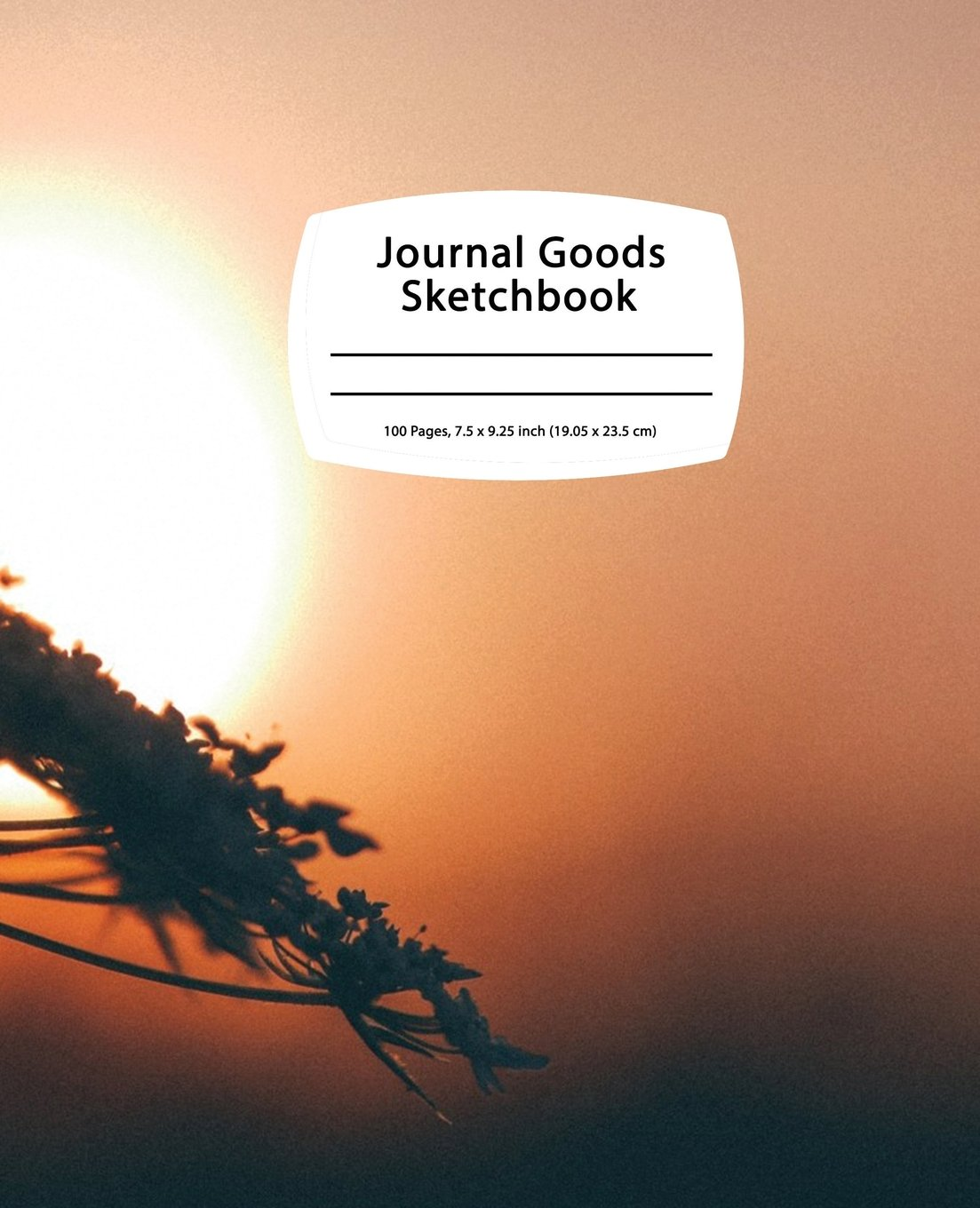 Journal Goods Sketchbook - Sun Flower: 7.5 x 9.25, Large Sketchbook Journal Drawing Book, 100 Pages For Sketching, Bullet Journal, Notes and More (Durable Cover) ebook