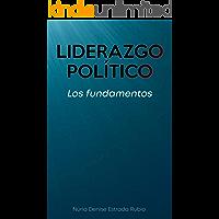LIDERAZGO POLÍTICO: LOS FUNDAMENTOS