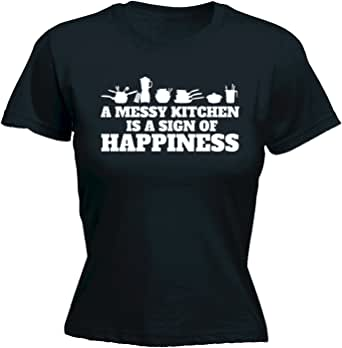 123t Slogans Women's A MESSY KITCHEN IS A SIGN OF ...