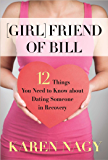 Girlfriend of Bill: 12 Things You Need to Know about Dating Someone in Recovery