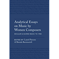 Analytical Essays on Music by Women Composers: Secular & Sacred Music to 1900 book cover