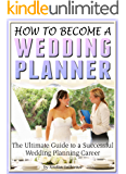 How to Become a Wedding Planner: The Ultimate Guide to a Successful Wedding Planning Career