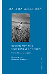 Reisen mit mir und einem Anderen: Fünf Höllenfahrten (German Edition) Kindle Edition